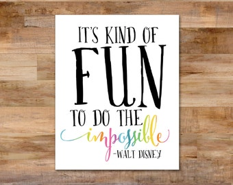 It's kind of fun to do the impossible - 8 x 10 printable - Walt Disney quote
