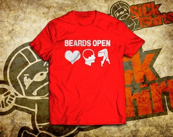 Beards Open... T-Shirt For Beard Lovers