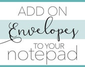 Add-on Envelopes to Notepad // Blank Envelopes // Addressed Envelopes // Return Addressing // A2 Envelopes