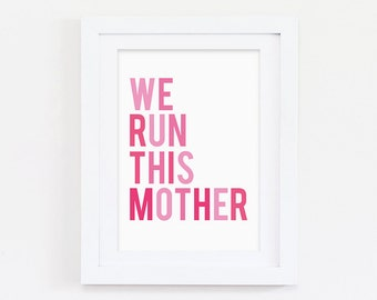 We Run This Mother Typography Print - Typography Print - Quote Print - Mother Print - Gift For Her - Gift for New Mums - Beyonce Print