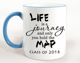 graduation gifts,Life  is a journey and only you hold the map class of 2016  mug,graduation gifts for her,graduation gifts ideas,