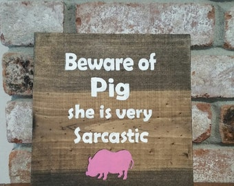 Sarcastic Pig Sign