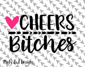 Cricut SVG - Cheers Bitches SVG Cut File - Bachelorette Cut File - Team Bride - Bridal Party - Bride Tribe - Silhouette - Cutting Files
