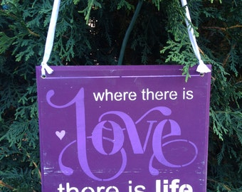 Where there is Love there is Life,Gandhi,Quote,Custom colors,Love and Life,Love,wedding photo props,wedding decor,love is in the air,bedroom