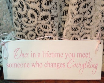 Once in a lifetime you meet someone who changes Everything,Lasting love,love,wedding decor,fork in the road,new relationship,engagement prop