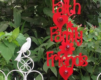 Faith-Family-Friends Yard Stake / Red Sentiment Metal Stake - Metal Yard Art / Garden Decor