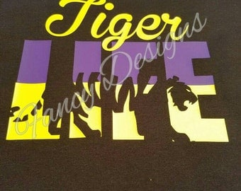 Lsu tiger life shirts