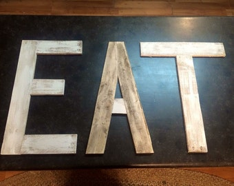 Large Wooden Eat Kitchen Letter Sign/ Reclaimed Lumber Art/ Wooden Words/ Kitchen Wall Art/Over Sized letters