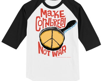 Make Cornbread Not War A Peaceful Solution T Shirt Raglan Available in white/red or white/black