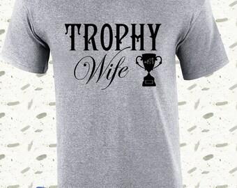 Trophy Wife T Shirt