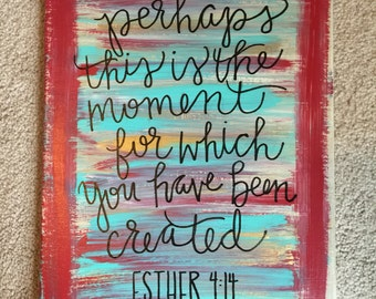 This is the moment you have been created bible verse canvas
