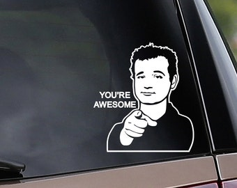 You're Awesome Bill Murray Vinyl Car Decal - Stripes - Ghostbusters - Car Window Decal - Laptop Decal - Bumper Sticker