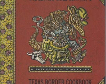 TEXAS Border Cooking, Park and Norma Kerr The El Paso Chile Company' 1st Ed HC DJ 1992 Gift Quality Tex Mex