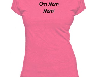 Om Nom Nom. Ladies fitted t-shirt.