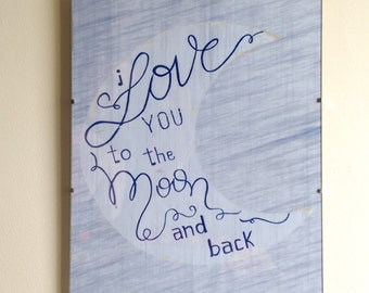 I love you to the moon and back - Sign, wall decor
