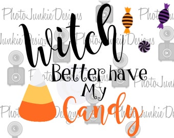 Cutting File  Witch Better have my candy  SVG PNG Digital Files