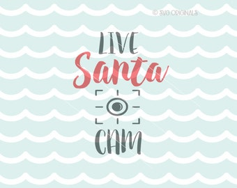 Santa Cam SVG Cricut Explore and more. Cut or Printable. Santa Cam Live Cam Santa Claus  Christmas Art SVG