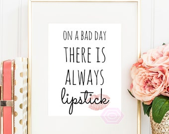 Makeup Print, Lipstick Print, Printable Art, Glam Print, On a bad day there's always lipstick, Inspirational Art, Makeup Wall