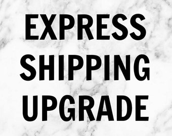 Express Shipping Upgrade!