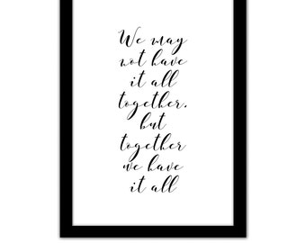 We May Not Have It All Together, But Together We Have It All - Grow Old With Me, The Best Is Yet To Be - My Favourite Place - Framed Print
