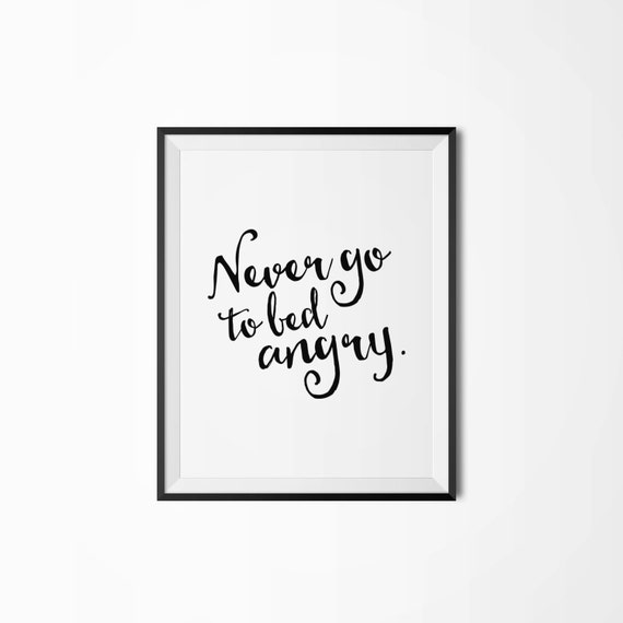 Never go to bed angry Typography art print Scandinavian