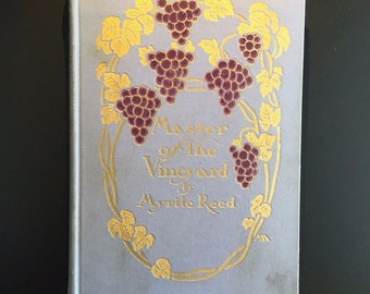 Master of the Vineyard, Myrtle Reed, Margaret Armstrong Cover, 1910