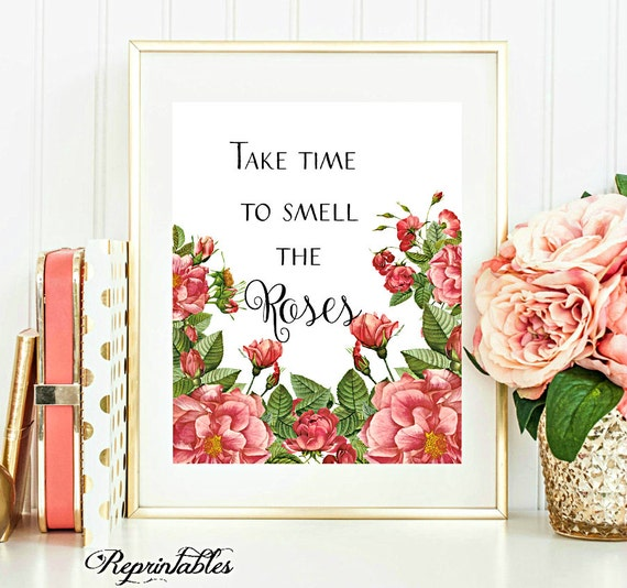 Take Time To Smell The Roses Print Flower Print Decor