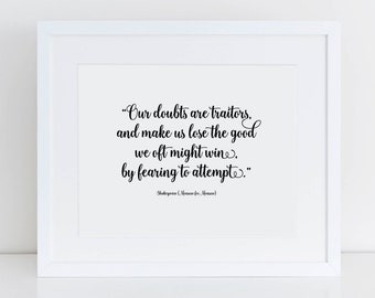OUR DOUBTS are TRAITORS, Shakespeare Quote Handcrafted Printable, Black and White Art Print, Quote Wall Art, Inspirational Poster