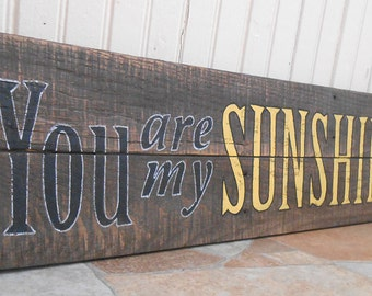 You are my SUNSHINE painted on reclaimed wood