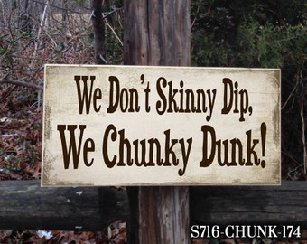 We Don't Skinny Dip, We Chunky Dunk, Funny Signs For Family, Pool, Hot Tub, Sign Decor, Custom Signs, Humorous Signs, Wood Sign, Rustic Sign