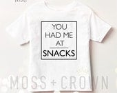 You Had Me At Snacks Tee -  Sizes NB-7T