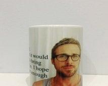 Ryan Gosling Tea / Coffee Mug By GlazedImage - Great Gift!