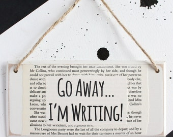 Go Away I'm Writing ~ Handmade Wooden Door Sign ~ Unique Gifts for Writers