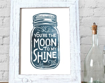 Moonshine Mason Jar Love Card and Print // You're the Moon To My Shine // Moonshine Decor // Southern Valentines Anniversary Gift