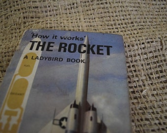 The Rocket. A Vintage Ladybird Book. How it Works. Series 654. First Edition. 1967