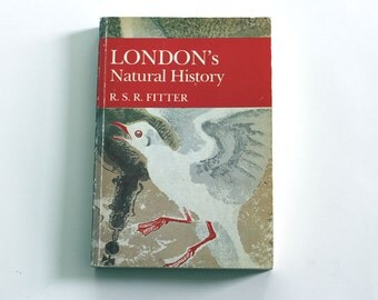 London's Natural History by R.S.R.Ritter - New Naturalist Library