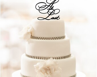 At Last Cake Topper   Wedding Cake Topper   Bridal Shower Cake Topper   Romantic Cake Topper   Script Cake Topper