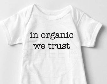 In Organic we Trust - Onesie
