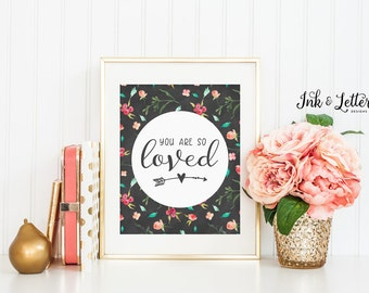 You Are So Loved Sign - Peach Nursery Decor - Girl Nursery Decor - Floral Printable - Loved Print - Instant Download - Digital Print - 8x10