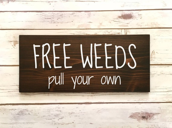 Free Weeds Pull Your Own Garden Sign