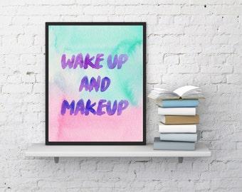 Wake up and makeup Wall Art ,Printable Art, Inspirational Quote,Digital Prints,Wall Art Prints, Digital Download
