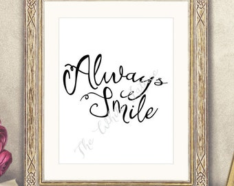 SALE * BUY2GET1FREE * - Black n White Print, Digital Smile Print, Always Smile Decor, Printable Wall Art, Instant Download, Decor Print