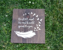 Native American Decor, Be Still and the Earth Will Speak to You - Wood Sign - Navajo Proverb - Native American Wall Hanging - Feather Art