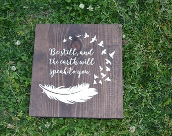 native american decor be still and the earth will speak to you wood sign - Native American Decor