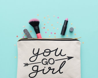 Pencil Pouch - Cosmetics Pouch - Makeup Pouch - Cosmetic Canvas Bag - Funny Slogan Bag - Gift For Friend - You Go Girl Pouch - Alphabet bags