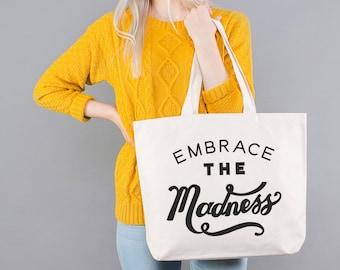 Reusable Produce Bags - Canvas School Bag - Gym Bag - Inspirational Quote Bag - Embrace the Madness Canvas Bag - Alphabet Bags