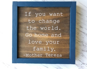 Mother Teresa Family Quote - Wood Sign