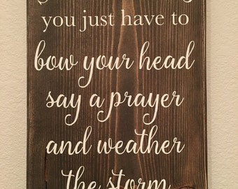 Weather the storm handmade sign