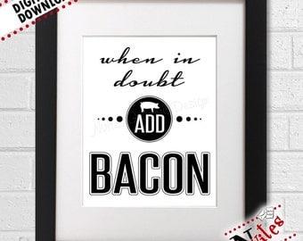 Bacon Kitchen Art, Bacon Printable, Bacon Lover, When In Doubt Add Bacon, Kitchen Decor, Eat Bacon Kitchen Sign, Pig Print | PRINTABLE