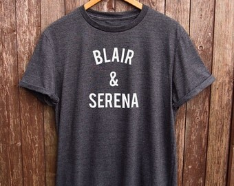 Women's T-Shirt, Blair & Serena, Great Gift for Her, Great Teenage Girl Gift, Funny Women's T Shirt